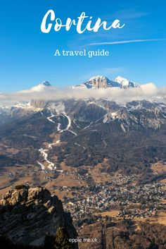 A travel guide to Cortina D'Ampezzo in the Dolomites. Ski in the Italian Alps and find out the top things to do in the luxury town.