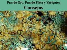 Pan de oro, Plata y Varigatos - Consejos by Caridad Yáñez Barrio via slideshare