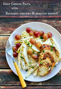 Balsamic Chicken with Goat Cheese Pasta & Roasted Grapes - Everyone needs an easy, upscale dish for entertaining or a special occasion. All the components of this delicious dish come together quickly and the flavor is out of this world!