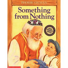 """Something From Nothing, by Phoebe Gilman (published by Scholastic) - """"A modern adaptation of a favourite Jewish tale, made alive with beautiful illustrations."""" Chosen by Joanna E."""