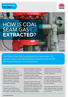Coal Seam Gas (CSG) is extracted from deep below the ground using world-best practice techniques that protect the community and our environment. There are different ways of extracting CSG from below the ground. They include vertical drilling, horizontal or directional drilling and hydraulic fracturing. Find out more on the NSW Coal Seam Gas website.