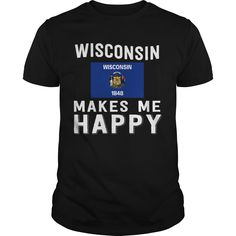 Get yours nice Wisconsin Makes Me Happy Best Gift Shirts & Hoodies.  #gift, #idea, #photo, #image, #hoodie, #shirt, #christmas