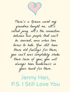 """Relationship Quotes - """"There& a Korean word my grandma taught me. It& called jung. I Still Love You Quotes, Ps I Love You, My Love, Movie Quotes, Book Quotes, Jenny Han Books, Loving You Movie, Korean Words, Love Yourself Quotes"""