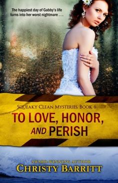To Love, Honor, and Perish (Squeaky Clean Mysteries) by Christy Barritt http://www.amazon.com/dp/149377056X/ref=cm_sw_r_pi_dp_DIyUub0WD6EH1