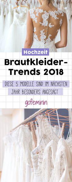 DAS sind die 5 schönsten Brautkleider-Trends für 2018! #brautkleid #brautmode #brautkleidertrends2018 #hochzeit