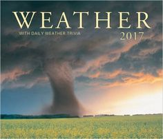 Weather 2017: With Daily Weather Trivia (Calendars 2017): Amazon.co.uk: Firefly Books: 9781770856820: Books