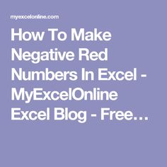 How To Make Negative Red Numbers In Excel - MyExcelOnline Excel Blog - Free…