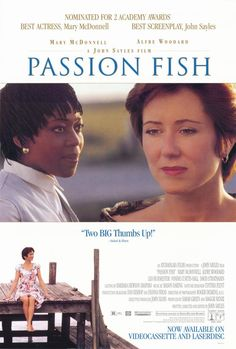 Passion Fish , starring Mary McDonnell, Alfre Woodard, Angela Bassett, Lenore Banks. May-Alice Culhane was a successful soap opera star, but a car accident has left her bound to a wheelchair... #Drama