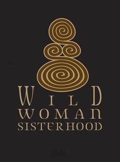 """Sisterhood represents the ability of Women to share their experiences, acquired wisdom and most sensitive Powers. Sisterhood means that we are able to show our raw parts, our dark sides and to learn, to grow, to overcome and communicate in the purest form of Womanhood."" ―Tara Isis Gerris WILD WOMAN SISTERHOOD"