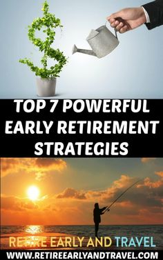 TOP 7 POWERFUL EARLY RETIREMENT STRATEGIES - https://www.retireearlyandtravel.com/early-retirement/