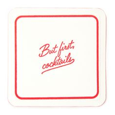 """""""But First Cocktails"""" Coasters"""