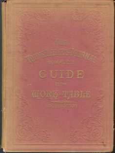 The Young Ladies' Journal Complete Guide to the Work-Table Sixth Edition 1888