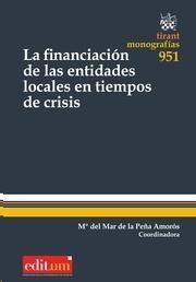 La financiación de las entidades locales en tiempos de crisis.     Tirant lo Blanch, 2014