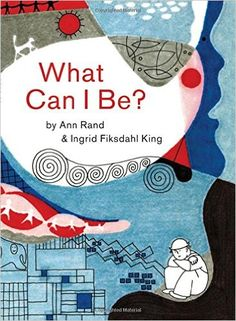 What Can I be by Ann Rand & Ingrid Fiksdahl King: A Lovely Vintage Children's Concept Book About How the Imagination Works, Newly Discovered and Illustrated Salles D'art Élémentaires, Elementary Art Rooms, Romance, Books 2016, Great Books, Vintage Children, Cool Drawings, Book Design, Childrens Books