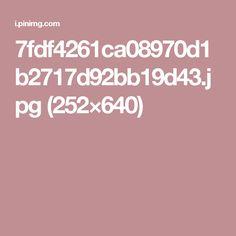 7fdf4261ca08970d1b2717d92bb19d43.jpg (252×640)