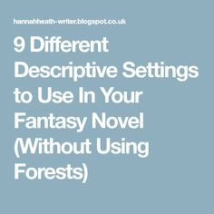 9 Different Descriptive Settings to Use In Your Fantasy Novel (Without Using Forests)