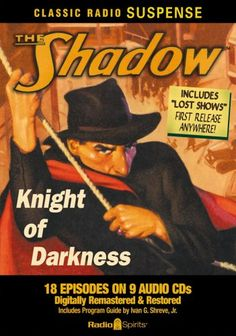 The Shadow: Knight of Darkness (Classic Radio « Library User Group
