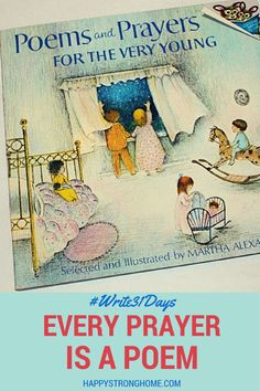 I LOVED this book as a child.  Great blog entry on how to pray with/for your kiddos!! Every prayer is a poem #write31days #poetryparentingboys #parenting