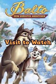 Hd Balto Sein Grosstes Abenteuer 2004 Ganzer Film Online Stream Deutsch Free Movies Online Movies To Watch Movies
