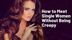 How to Meet Single Women Without Being Creepy Singles Events, Meet Singles, Dating Tips For Men, Mind Tricks, Single Women, Looking For Women, Creepy, How To Look Better, Single Ladies