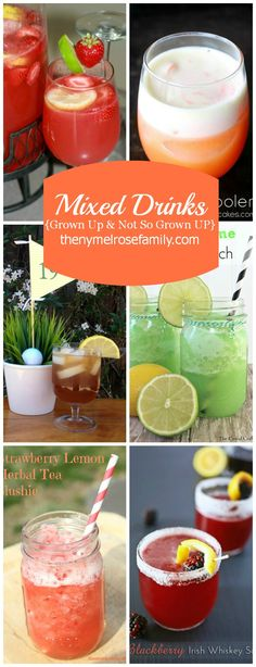 Mixed Drinks {Grown Up & Not So Grown Up} www.thenymelrosefamily.com #cocktails