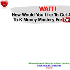 """K Money Mastery 2.0 program free download by Stefan Pylarinos PDF format.Get instant access to the entire K Money Mastery 2.0 membership program, consisting. """"Kindle Money Mastery 2.0"""" is a comprehensive program that will take you from where you are right now – regardless of your marketing """"expertise"""" ― to thousands of dollars per month. In this money-making program you will learn absolutely everything you need to know in order to creat"""