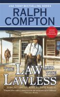 Cover image for The law and the lawless : a Ralph Compton novel