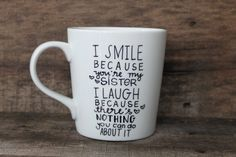 A perfect start to any sisters day, this mug is sweet, funny and so true! ;) This listing is for one white, high quality ceramic coffee