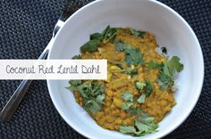 Coconut Red Lentil Dahl: Simple, delicious, nutritious, vegan.