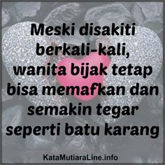 """Kata Mutiara           KataMutiaraLine  - """"Meski disakiti berkali-kali, wanita tetap bisa memaafkan dan semakin tegar seperti batu karang"""" ...  #katamutiara #kata_mutiara #katamutiaraline #crewz #vja0041t #semangat #katasemangat #inspirasi #katainspirasi #pencerahan #katapencerahan #motivasi #katamotivasi #kehidupan #katakehidupan #sindiran #katasindiran #bijaksana #katabijak #nasehatbijak #katareligius"""