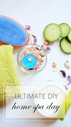 Ultimate DIY Home Spa Day