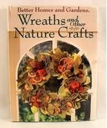 Wreaths & Other Natural Crafts Better Homes & G... - $8.50