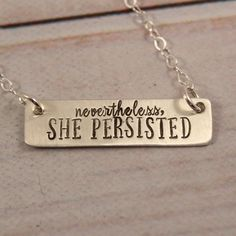"""Nevertheless, She Persisted! This necklace includes a hand stamped, hand cut, 3/8"""" wide by 1-1/4"""" long, thick sterling silver or gold filled bar."""