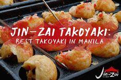 JIN-ZAI TAKOYAKI: BEST TAKOYAKI HUB IN MANILA