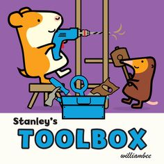 Board Books Buy Now Series Activity Kit Stanley's Toolbox Visit the Stanley Fan Page by William Bee It's another busy day with Stanley and friends! Stanley is helping Little Woo fix up his treehouse. They need to build a ladder, fix the roof, David Niven, Vintage Sports Cars, Childhood Education, Cool Tools, Book Authors, Some Pictures, Tool Box, Teamwork, Book Format