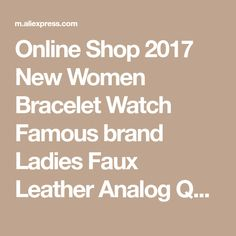 Online Shop 2017 New Women Bracelet Watch Famous brand Ladies Faux Leather Analog Quartz Wrist Watch Clock Women relojes DropShipping A25 | Aliexpress Mobile