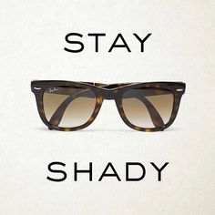 Wearing dark sunglasses: instantly transforms sophistication and confidence.