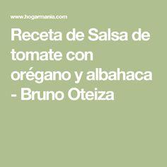 Receta de Salsa de tomate con orégano y albahaca - Bruno Oteiza