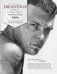 Pencil Drawings Vol. 2 - a look into drawing men (Volume 2) by David Vanderpool