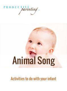 Productive Parenting: Preschool Activities - Animal Song - Middle Infant Activities