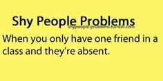 Or even better, having none of your friends in a majority of your classes. :(
