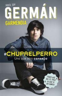 megustaleer - #Chupaelperro - Germán Garmendia