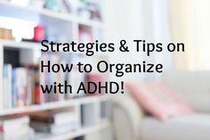 The last few weeks have been dedicated to Organizing with ADHD! We have  talked about why your organizing efforts are not working, how to get the  family involved, how to get projects starts, even what you can do if you  only have 15 minutes! The list goes on, so here is a recap of all of the  topics we covered so you don't miss out!