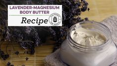 Lavender-Magnesium Body Butter