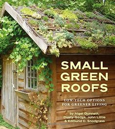 Small Green Roofs: Low-Tech Options for Greener Living by Nigel Dunnett  / Until now, the green roof movement has been limited to large-scale, professional endeavors and public buildings. But homeowners everywhere are catching onto the benefits of a green roof — water conservation, energy savings, and storm water management. / Ex Libris <3