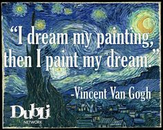 Vincent van Gogh - I dream my painting then I paint my dream