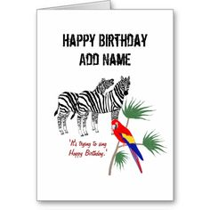 Pair of Zebras and a parrot, Birthday, customize  zazzle.com/cardshere*