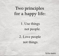 Two principles for a happy life..
