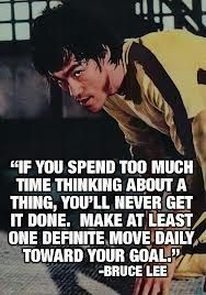 Make at least one definite move daily towards your goal.