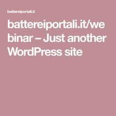 battereiportali.it/webinar – Just another WordPress site